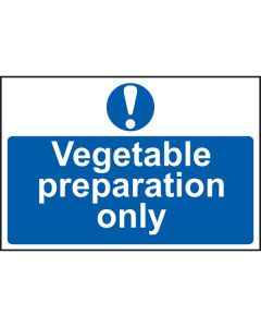 Vegetable Preparation Only Sign